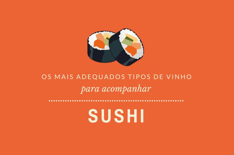 Saiba Quais os Mais Adequados Tipos de Vinho Para Acompanhar Sushi O Portugues